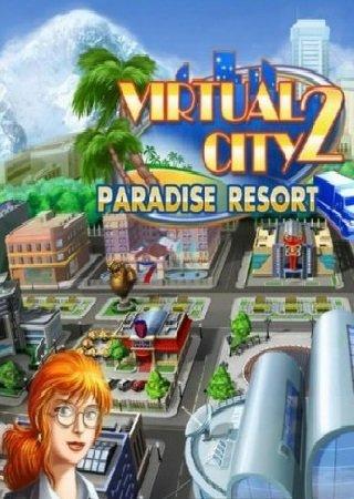Virtual City 2: Paradise Resort (2011) Скачать Торрент