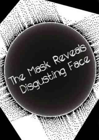 The Mask Reveals Disgusting Face Скачать Торрент