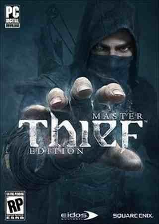 Thief: Master Thief Edition (2014) Скачать Торрент