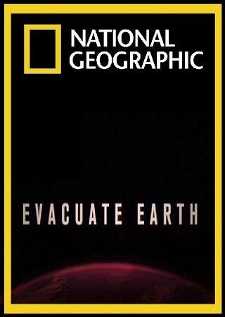 National Geographic. Эвакуация Земли (2012) Скачать Торрент