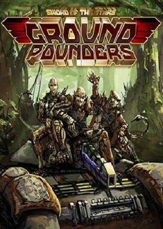 Sword of the Stars: Ground Pounders (2014) Скачать Торрент