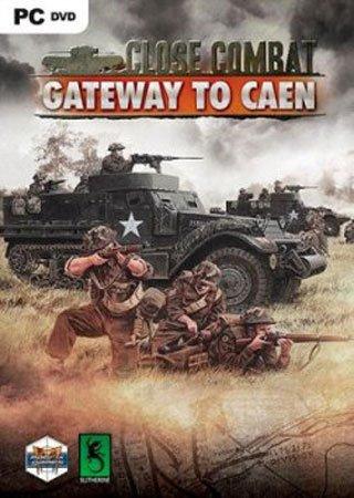 Close Combat: Gateway to Caen (2014) Скачать Торрент