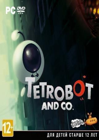 Tetrobot and Co. (2013) RePack от R.G. Механики Скачать Торрент