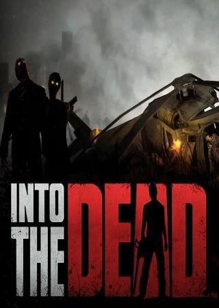 Into the Dead (2013) Скачать Торрент