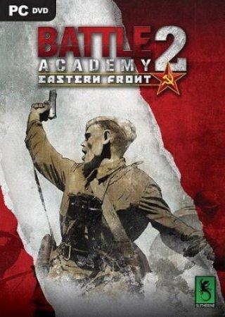Battle Academy 2: Eastern Front (2014) Скачать Торрент