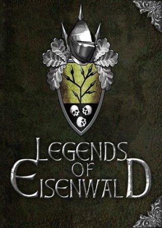 Legends of Eisenwald (2013) Скачать Торрент