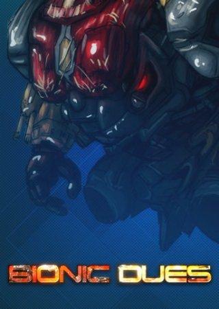 Bionic Dues (2014) Скачать Торрент
