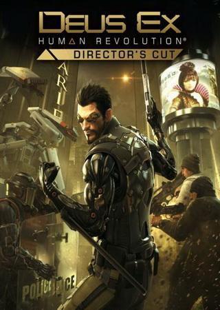 Deus Ex: Human Revolution - Director's Cut Edition (2013) RePack от xatab Скачать Торрент