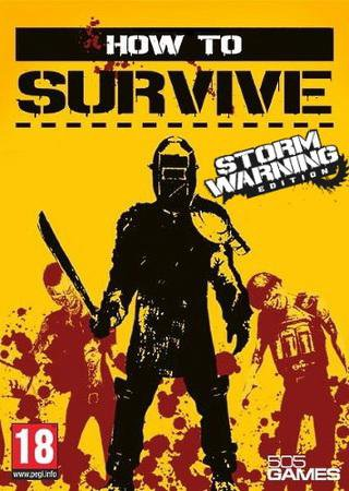 How To Survive - Storm Warning Edition (2013) RePack by Mizantrop1337 Скачать Торрент