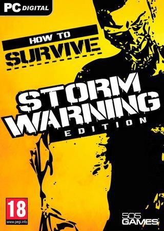 How To Survive - Storm Warning Edition (2013) RePack от R.G. Catalyst Скачать Торрент