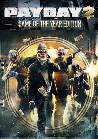 PayDay 2: Game of the Year Edition [v 1.39.8] (2013) Re ... Скачать Торрент