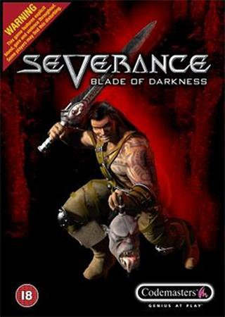 Severance: The Blade of Darkness (2001) Скачать Торрент