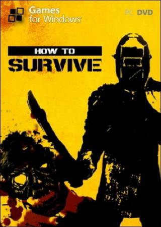 How To Survive (2013) SteamRip от Let'sРlay Скачать Торрент