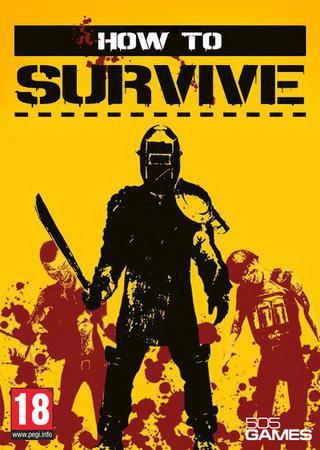 How To Survive [1.0.0.0 (Update 7)] (2013) Скачать Торрент