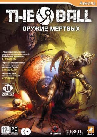 The Ball: Оружие мертвых (2010) RePack от R.G. Element  ... Скачать Торрент